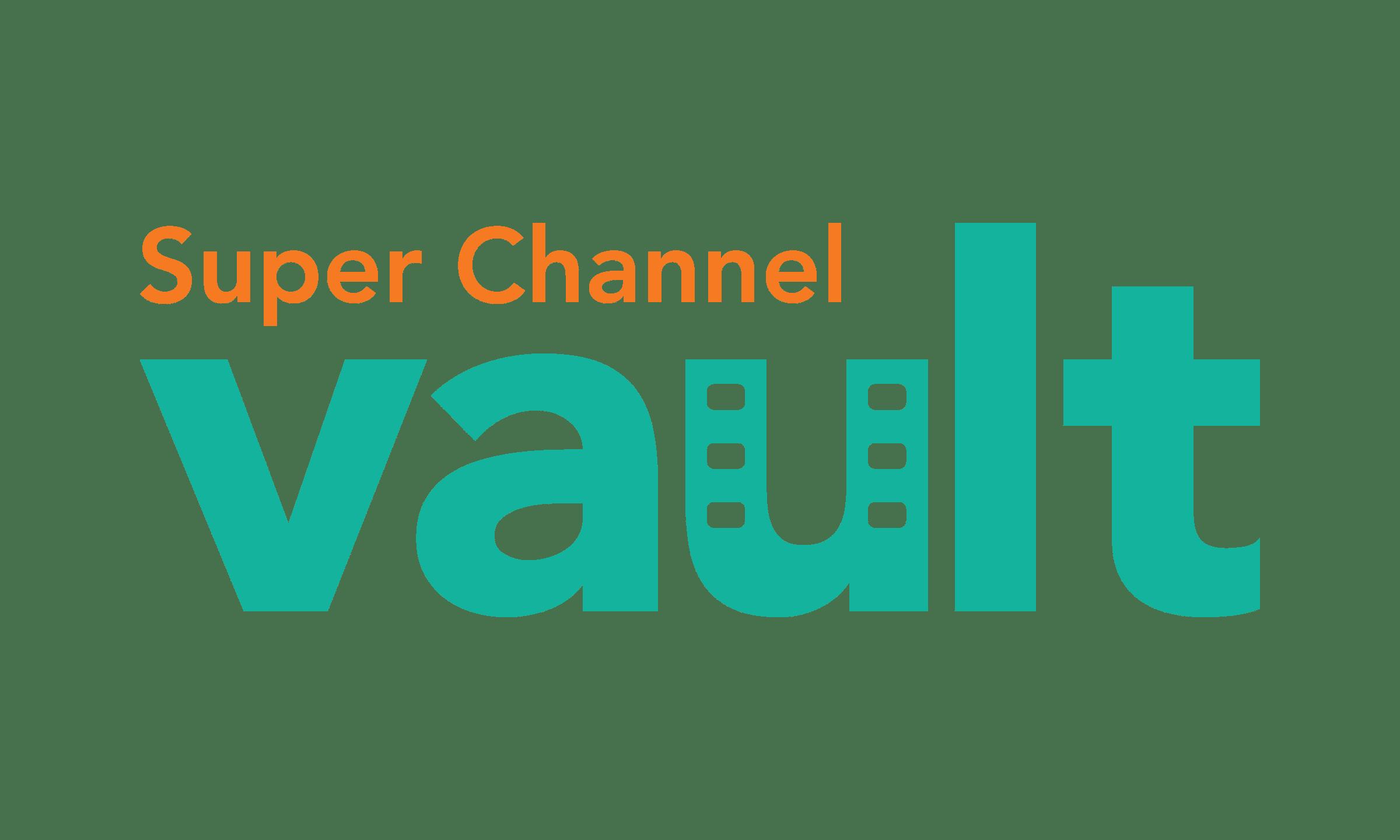 Super Channel Vault